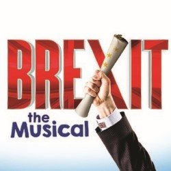 'Brexit the Musical': The Rise of Political Musical Theatre